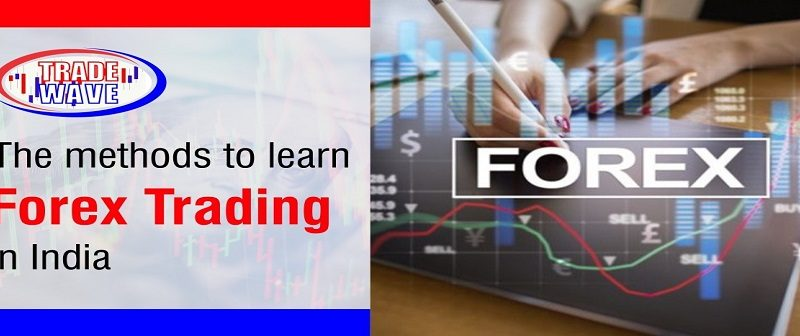 The Methods to Learn Forex Trading in India